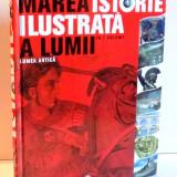 MAREA ISTORIE ILUSTRATA A LUMII, LUMEA ANTICA, VOL II, 2008