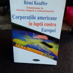 CORPORATIILE AMERICANE IN LUPTA CONTRA EUROPEI - REMI KAUFFER