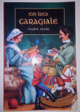 Ion Luca Caragiale (Pagini Alese), Ion Luca Caragiale
