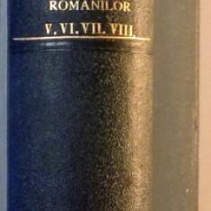 ISTORIA ROMANILOR DIN DACIA TRAIANA VOL. V, VI, VII, VIII de A. D. XENOPOL, 1896 - Carte Istorie