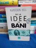 NAPOLEON HILL - DE LA IDEE LA BANI - 1998