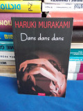 HARUKI MURAKAMI - DANS,DANS,DANS ( ROMAN ) - 2006, Polirom