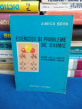 AURICA SOVA - EXERCITII SI PROBLEME DE CHIMIE * PT. LICEE SI ADMITERE - 1978
