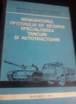 MEMORATORUL OFITERULUI DE REZERVA SPECIALITATEA TANCURI SI AUTOTRACTOARE-1979 foto