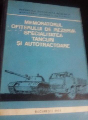 MEMORATORUL OFITERULUI DE REZERVA SPECIALITATEA TANCURI SI AUTOTRACTOARE-1979