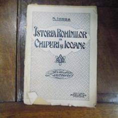 ISTORIA ROMANILOR IN CHIPURI SI ICOANE de N. IORGA, 1921 - Istorie