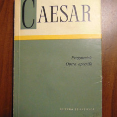 Fragmentele. Opera apocrifa - Caesar (1967) - Carte Istorie