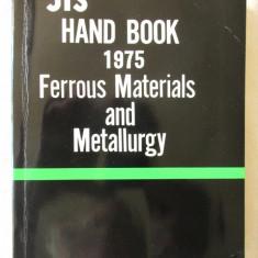 JIS HAND BOOK 1975 Ferrous Materials and Metallurgy, Japaneese Standards Assoc. - Carti Metalurgie