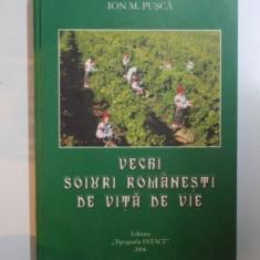 VECHI SOIURI ROMANESTI DE VITA DE VIE de ION M. PUSCA, 2006 - Carte Biologie