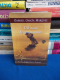 GABRIEL GARCIA MARQUEZ - UN VEAC DE SINGURATATE ( ROMAN ) - 2005, Gabriel Garcia Marquez