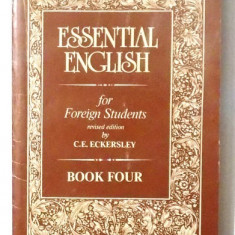 ESSENTIAL ENGLISH FOR FOREIGN STUDENTS by C.E. ECKERSLEY, BOOK FOUR, 1993 - Carte in alte limbi straine