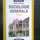 Petre Andrei - Sociologie generala (Editura Polirom, 1997) - Carte Sociologie