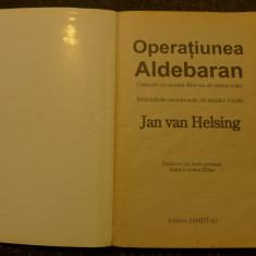 Operatiunea Aldebaran de Jan van Helsing Ed. Samizdat 1999 - Carte de colectie