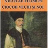 NICOLAE FILIMON- Ciocoii Vechi Si Noi, Absolut Noua