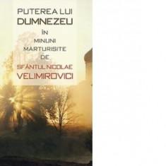 Puterea Lui Dumnezeu in Minuni Marturisite de Nicolae Velimirovici, Absolut Noua