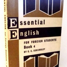 ESSENTIAL ENGLISH FOR FOREIGN STUDENTS BOOK 4 by C.E.ECKERSLEY, 1963 - Carte in alte limbi straine