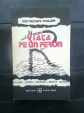 Octavian Paler - Viata pe un peron (Editura Albatros, 1991; editia a II-a)