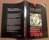 Arestarea, Procesul si Moartea lui Iisus - Haim Cohn, Alta editura