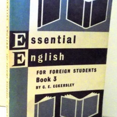 ESSENTIAL ENGLISH FOR FOREIGN STUDENTS BOOK 3 by C. E. ECKERSLEY, 1966 - Carte in alte limbi straine