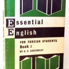 ESSENTIAL ENGLISH FOR FOREIGN STUDENTS BOOK 2 by C. E. ECKERSLEY, 1967 - Carte in alte limbi straine
