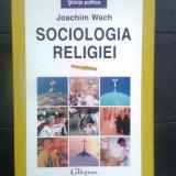 Joachim Wach - Sociologia religiei (Editura Polirom, 1997) - Carte Sociologie