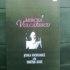 Mircea Vulcanescu - Scoala sociologica a lui Dimitrie Gusti (Ed. Eminescu, 1998) - Carte Sociologie