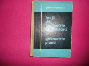 Lectii De Geometrie Elementara ( Geometrie Plana ) -jacques Hadamard
