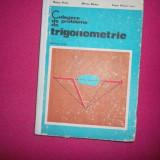 Culegere De Probleme De Trigonometrie Pentru Licee / Marius Stoka - Carte Matematica