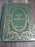 IUBIRILE LUI LUDOVIC XIV-LOUIS BERTRAND COLECTIA PRIETENII CARTII 1999