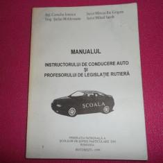 Manualul instructorului auto si legislatie rutiera/ Corneliu Ionescu