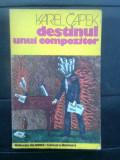 Cumpara ieftin Karel Capek - Destinul unui compozitor (Editura Univers, 1979; colectia Globus)