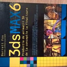 3dsMAX6 - Productia de animatii 3D de la conceptie la finalizare - Barrett Fox