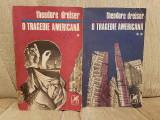 O TRAGEDIE AMERICANA-THEODORE DREISER (2 VOL)