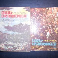 VINTILA CORBUL - CADEREA CONSTANTINOPOLELUI 2 volume - Roman