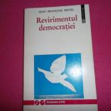 Revirimentul Democratiei Jean Francoise Revel - Filosofie