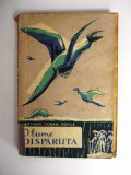ARTHUR CONAN DOYLE , O LUME DISPARUTA , PRIMA EDITIE IN LIMBA ROMANA 1958, Arthur Conan Doyle