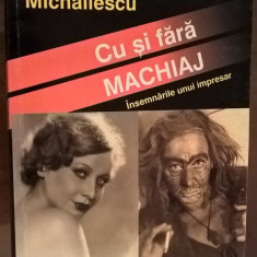 Gaby Michailescu - Cu si fara machiaj - Insemnarile unui impresar (Minerva 1999)