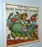 Carte povesti - Victor Tulbure - Basme pentru toata saptamana (uzata)