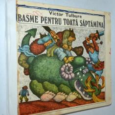Carte povesti - Victor Tulbure - Basme pentru toata saptamana (uzata) - Carte de povesti