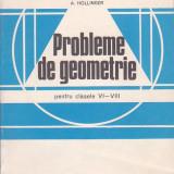 A. HOLLINGER - PROBLEME DE GEOMETRIE PENTRU CLASELE VI-VIII - Culegere Matematica