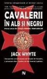 Jack Whyte Cavalerii in alb si negru #
