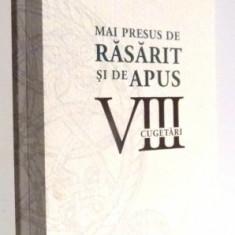MAI PRESUS DE RASARIT SI DE APUS , CUGETARI , VOL VIII de SFANTUL NICOLAE VELIMIROVICI , 2008