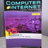 Computer si internet fara profesor (carte si CD) - Windows 7, operatiuni de baza