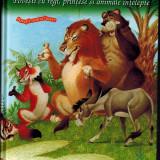 Basme si fabule, povesti cu regi, printese si animale intelepte, povestiri copii - Carte de povesti