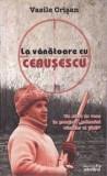 Vasile crisan la vanatoare cu ceausescu