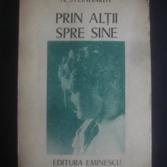 N. STEINHARDT - PRIN ALTII SPRE SINE