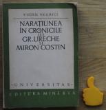 Naratiunea in cronicile lui Grigore Ureche si Miron Costin Eugen Negrici