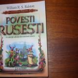 POVESTI RUSESTI - William Ralston * - Carte de povesti