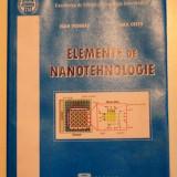 ELEMENTE DE NANOTEHNOLOGIE de IOAN VEDINAS si EMIL CRETU, 2007 - Carti Mecanica
