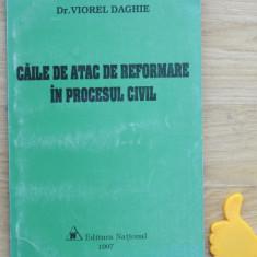 Caile de atac de reformare in procesul civil Viorel Daghie - Carte Drept procesual civil